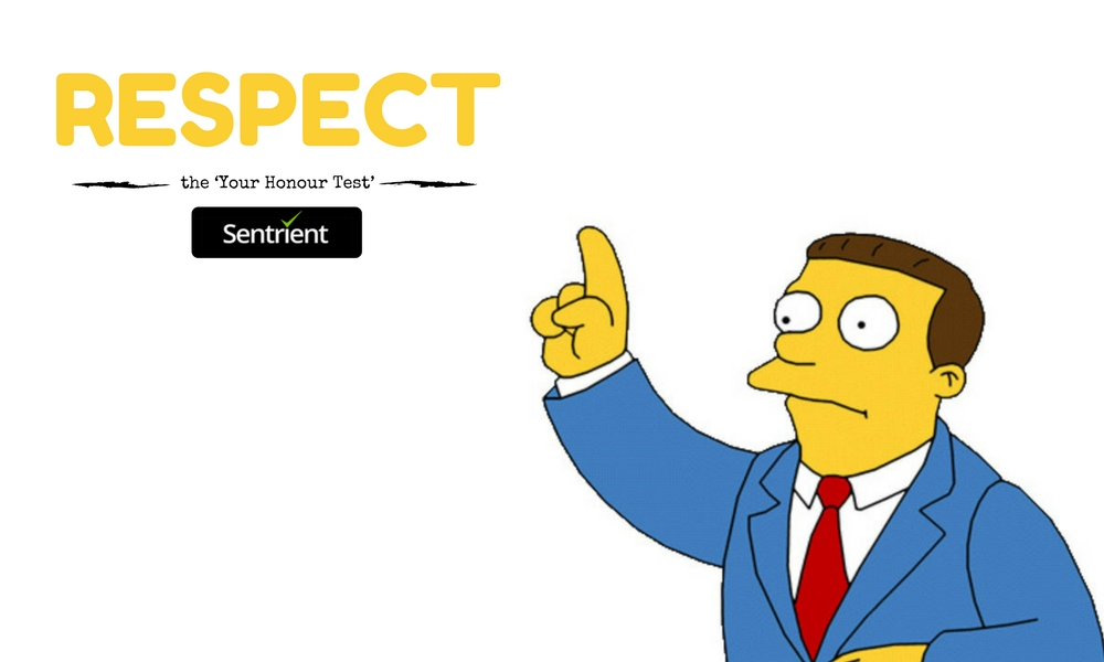 Respect the 'Your Honour Test'